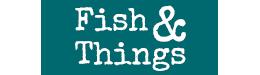 Fish & Things