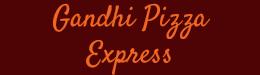 Gandhi Pizza Express