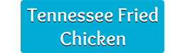 Tennessee Fried Chicken